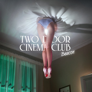 Beacon  - Two Door Cinema Club