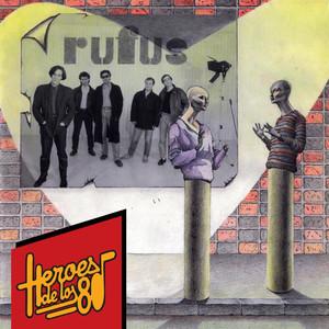 Heroes de los 80. Rufus Albümü