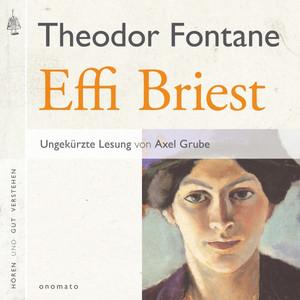 Effi Briest (Volltextlesung von Axel Grube)