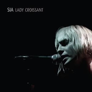 Lady Croissant - Sia