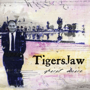 Spirit Desire - Tigers Jaw