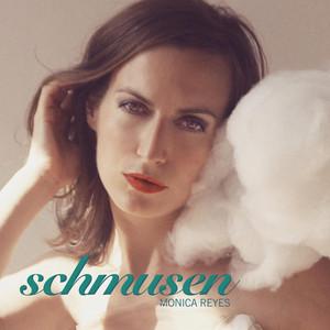 Schmusen - Monica Reyes