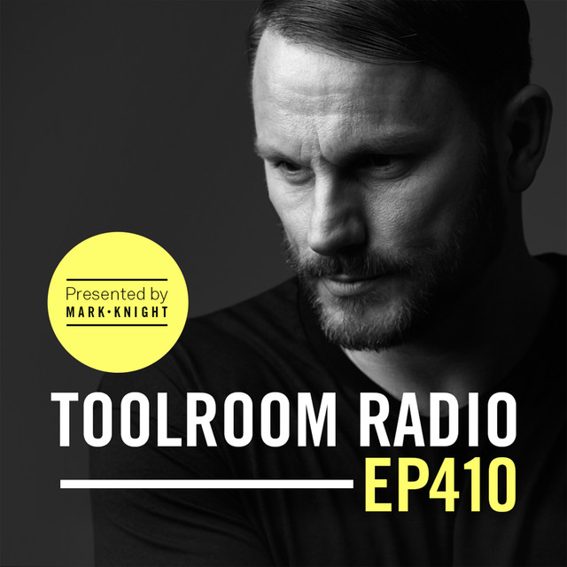 Toolroom Radio EP410 - Presented By Mark Knight