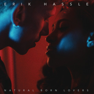 Erik Hassle, Natural Born Lovers på Spotify
