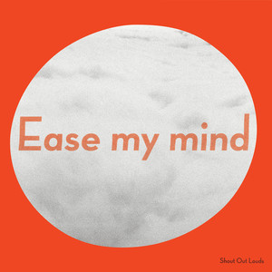 Ease My Mind album