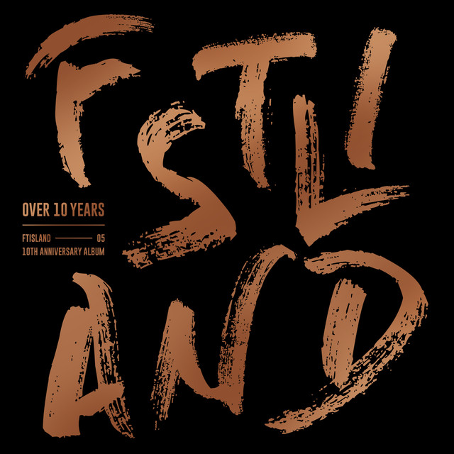FTISLAND 10th Anniversary Album [OVER 10 YEARS]
