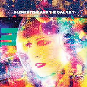 Clementine and the Galaxy - Clementine And The Galaxy