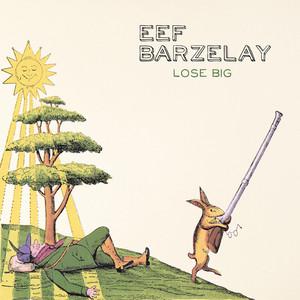 Lose Big - Eef Barzelay