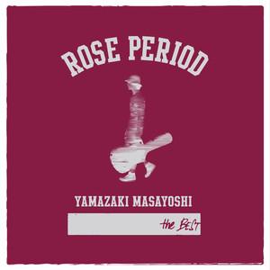 ROSE PERIOD  - Yamazaki Masayoshi