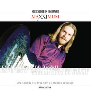 Maxximum - Engenheiros Do Hawaii - Engenheiros Do Hawaii