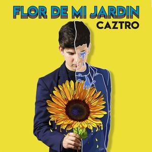 Flor de Mi Jardín - Caztro
