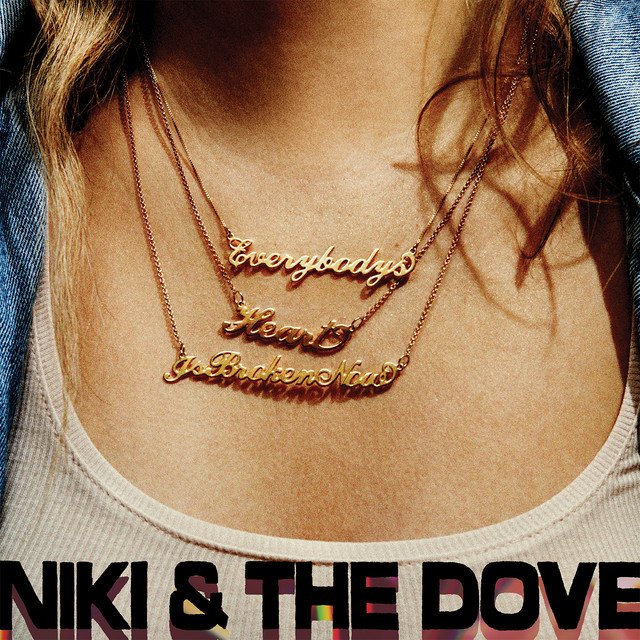 Album cover for Everybody's Heart Is Broken Now by Niki & The Dove