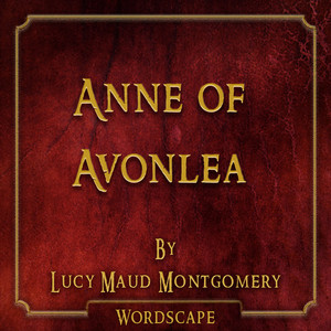 Anne of Avonlea (By Lucy Maud Montgomery) Audiobook