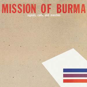 Signals, Calls and Marches - Mission Of Burma