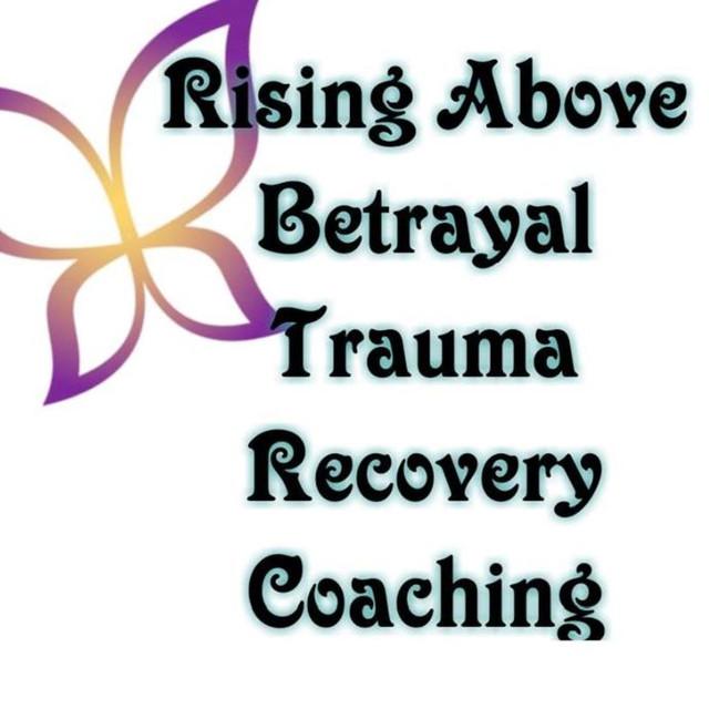 Rising Above Betrayal Trauma Recovery Coaching on Spotify