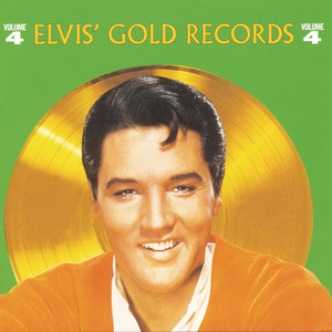 Elvis' Gold Records, Vol. 4 - Elvis Presley