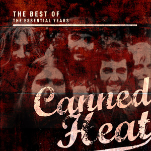 Best of the Essential Years: Canned Heat