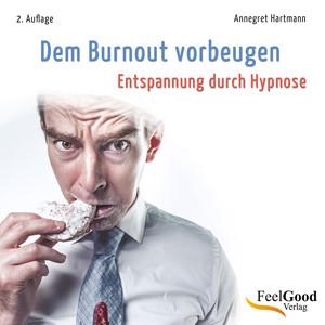 Dem Burnout Vorbeugen (Entspannung Durch Hypnose) Audiobook