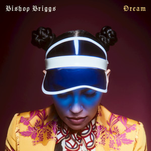 Dream - Bishop Briggs