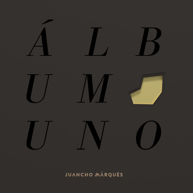 Album cover for Álbum Uno by Juancho Marqués