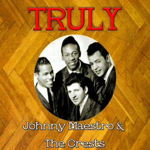 Truly Johnny Maestro & the Crests album