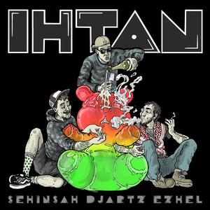 Ihtan (feat. Şehinşah & Ezhel) Albümü