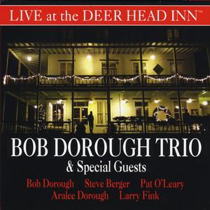 Bob Dorough Trio & Special Guests Live at the Deer Head Inn album