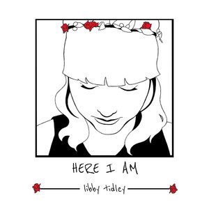 Here I Am - Libby Tidley