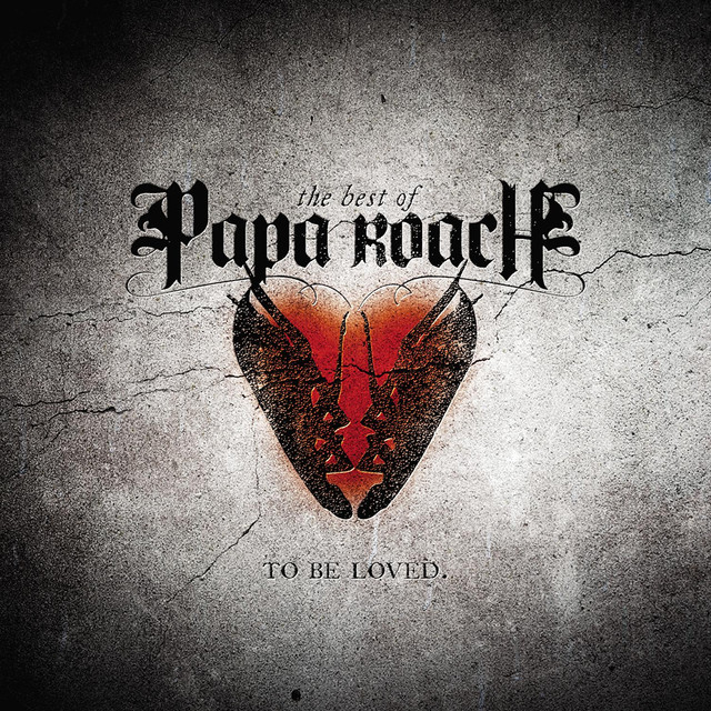To Be Loved: The Best Of Papa Roach (Edited Version)