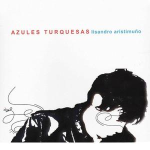 Azules Turquesas - Lisandro Aristimuño