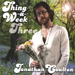 Thing a Week Three - Jonathan Coulton