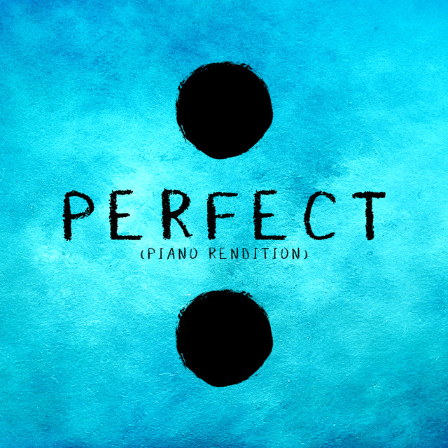 Ed Sheeran Perfect: Perfect (Piano Rendition) By L'Orchestra Cinematique On