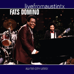 Live from Austin, TX: Fats Domino