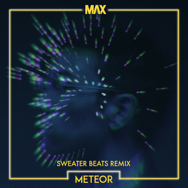 Meteor (Sweater Beats Remix)