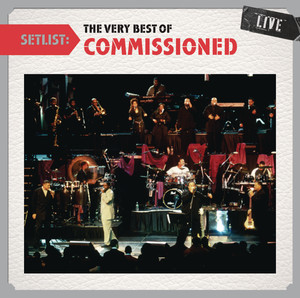 Setlist: The Very Best Of Commissioned LIVE album