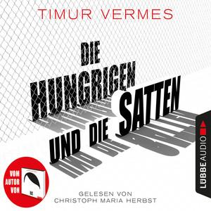 Die Hungrigen und die Satten (Gekürzt) Audiobook