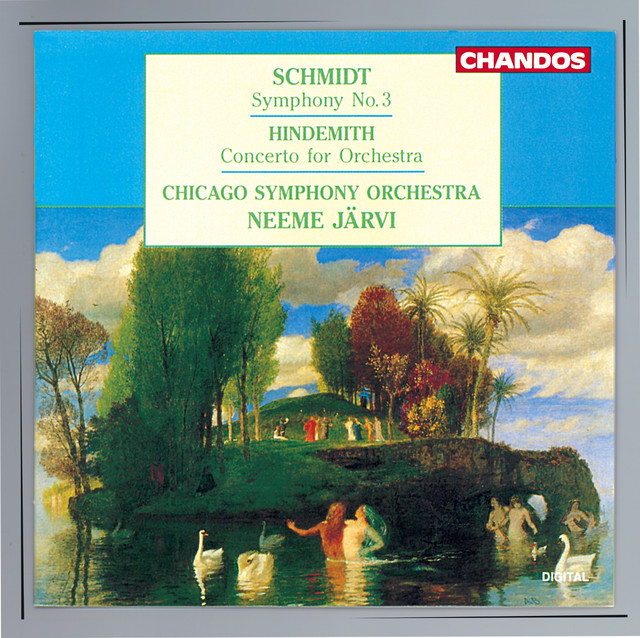 Schmidt: Symphony No. 3 - Hindemith: Concerto for Orchestra