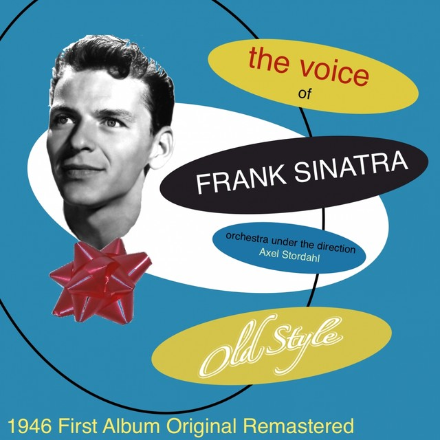 The Voice of Frank Sinatra (feat. Orchestra Axel Stordahl) [1946 First Album Remastered] Albumcover