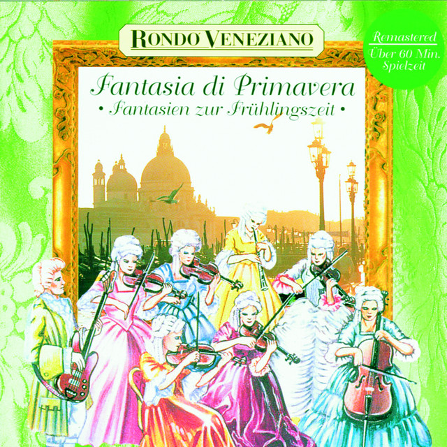 Fantasia di Primavera - Fantasien zur Frühlingszeit mit Rondò Veneziano