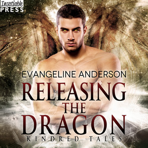 Releasing the Dragon - A Kindred Tales Novel (Unabridged)