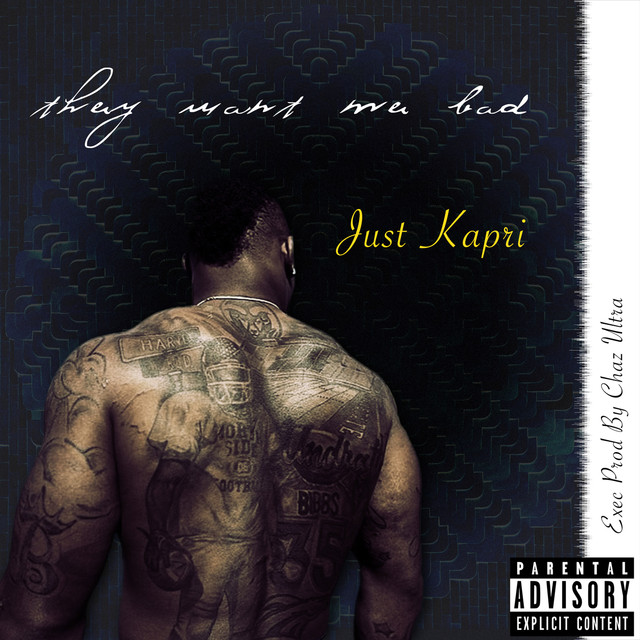 Album cover for They Want Me Bad by Just Kapri