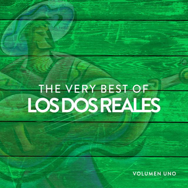 The Very Best Of Los Dos Reales Volumen 1