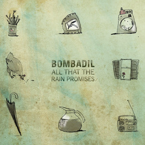 All That the Rain Promises - Bombadil