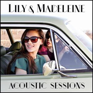 Lily & Madeleine  - Lily & Madeleine