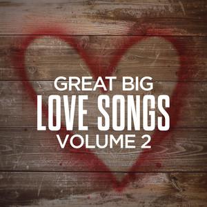 Great Big Love Songs, Volume 2
