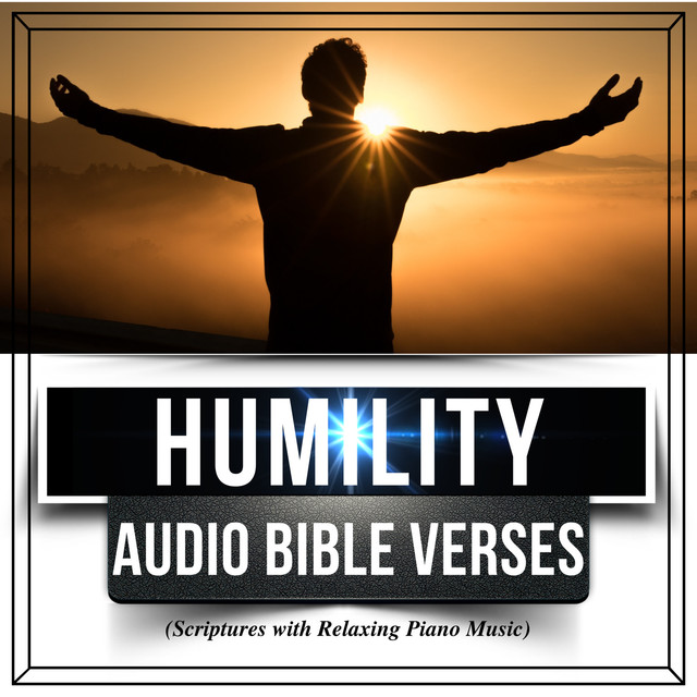 Humility Audio Bible Verses (Scriptures with Relaxing Piano