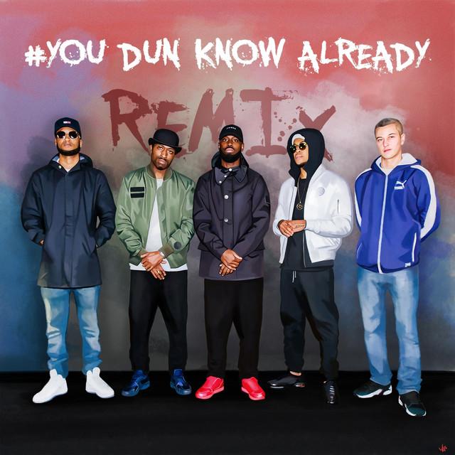 YouDunKnow Already (Remix)
