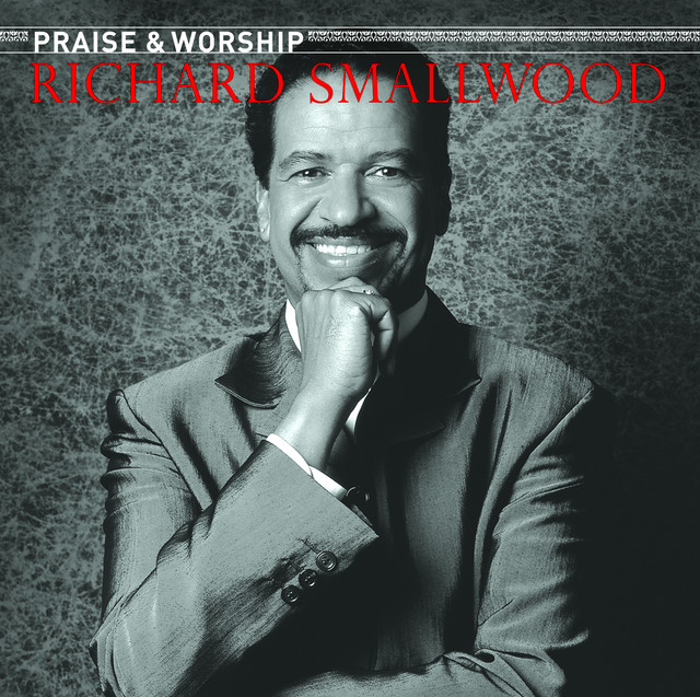 Richard Smallwood With Vision - The Praise & Worship Songs of Richard Smallwood
