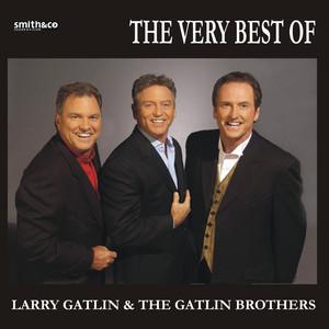 The Best Of Larry Gatlin & The Gatlin Brothers album