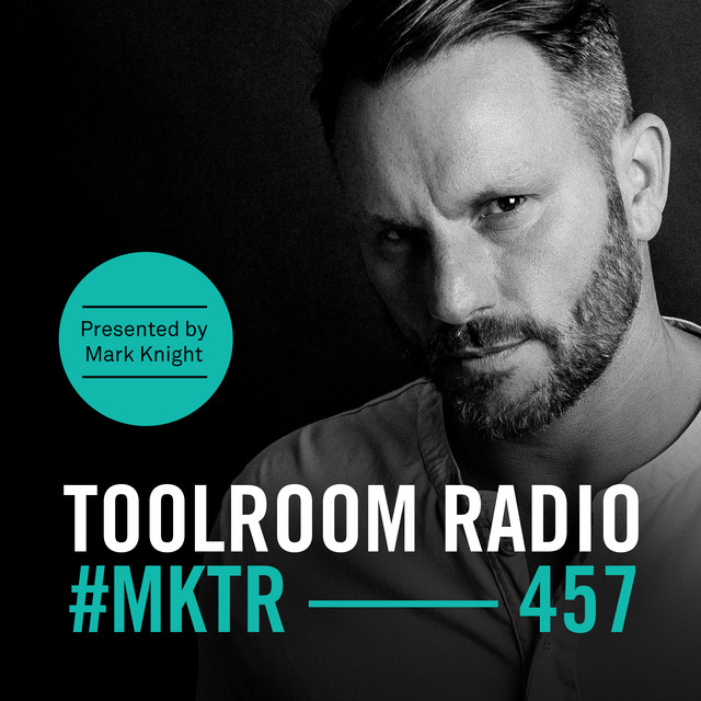 Toolroom Radio EP457 - Presented by Mark Knight